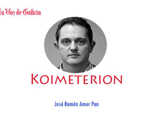 """""""KOIMETERION"""", un artículo de José Ramón Amor Pan en La Voz de Galicia"""