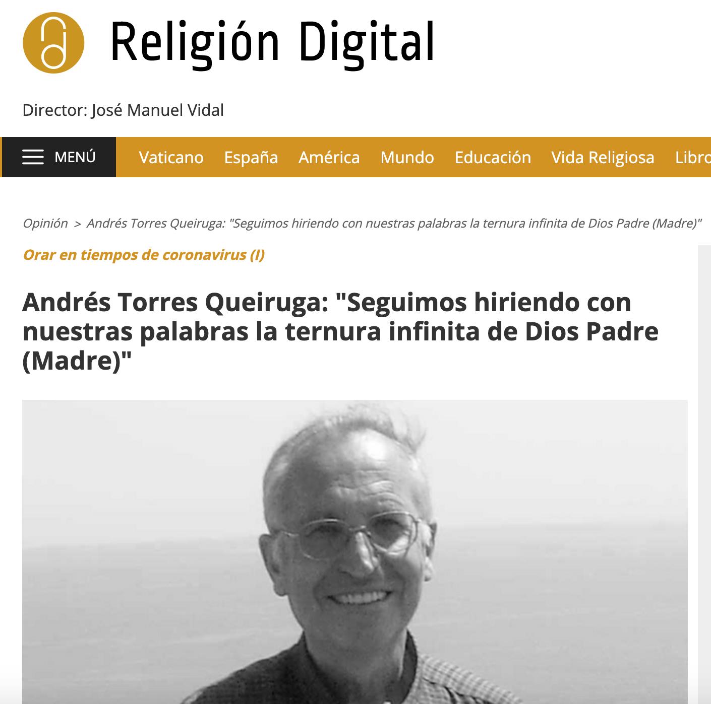 """Andrés Torres Queiruga: """"Seguimos hiriendo con nuestras palabras la ternura infinita de Dios Padre (Madre)"""""""